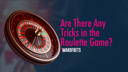 Are There Any Tricks in the Roulette Game?