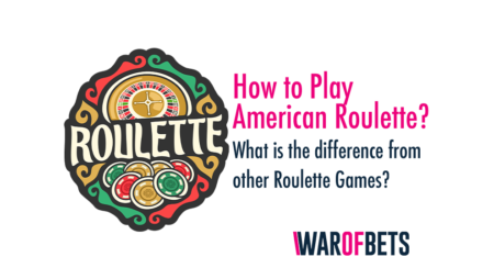 How to Play American Roulette? What is the difference from other Roulette Games?
