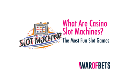 What Are Casino Slot Machines? – The Most Fun Slot Games