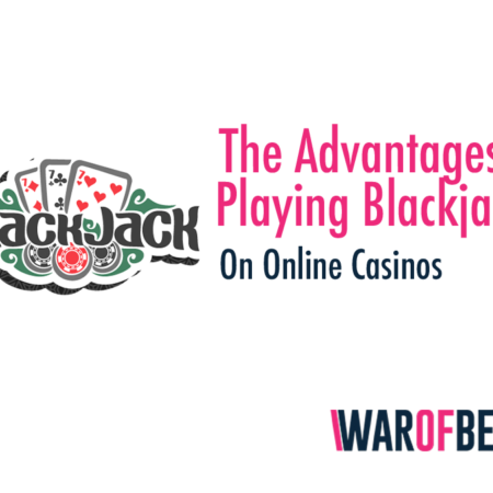 The Advantages of Playing Blackjack on Online Casinos