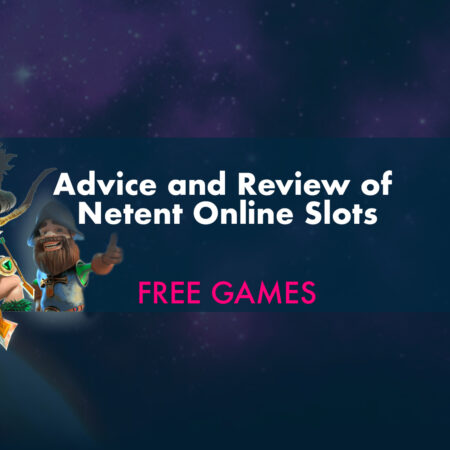 Advice and Review of Netent Online Slots