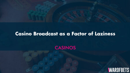 Casino Broadcast as a Factor of Laziness