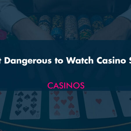 Why is it Dangerous to Watch Casino Streams?