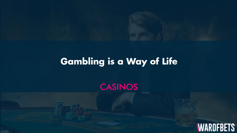 Gambling is a Way of Life