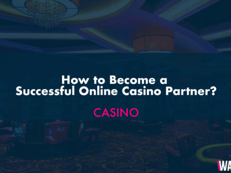 How to Become a Successful Online Casino Partner?