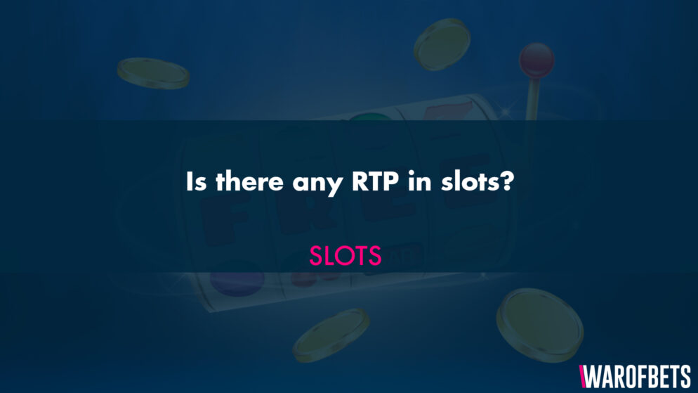 Is there any RTP in slots?