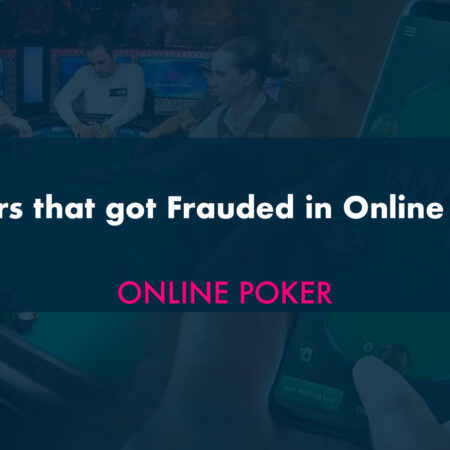 Players that got Frauded in Online Poker
