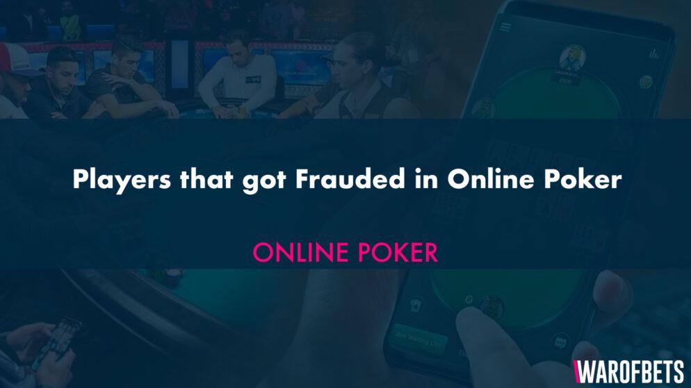 Players that got Frauded in Online Poker