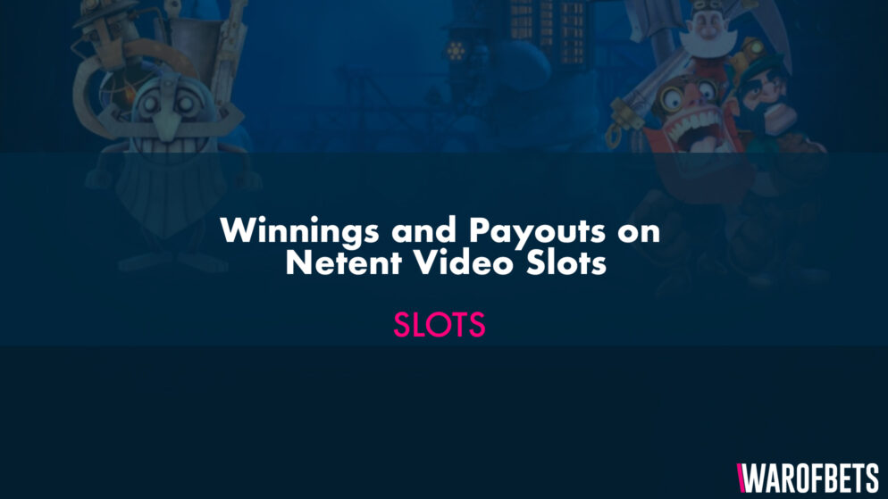 Winnings and Payouts on Netent Video Slots