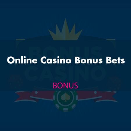 Online Casino Bonus Bets