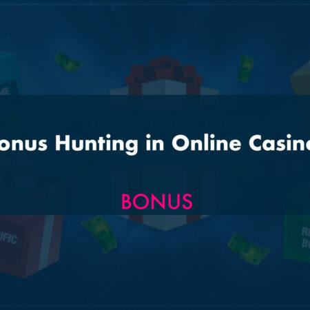 Bonus Hunting in Online Casinos