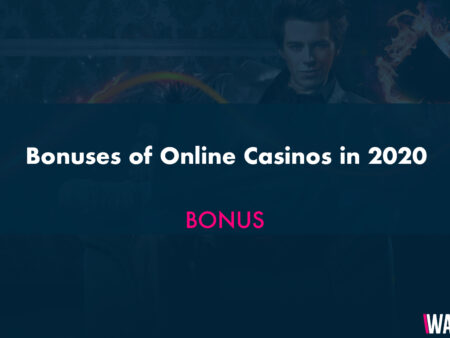 Bonuses of Online Casinos in 2020