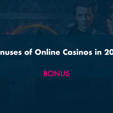 Bonuses of Online Casinos in 2020