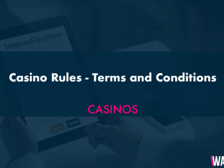 Casino Rules – Terms and Conditions