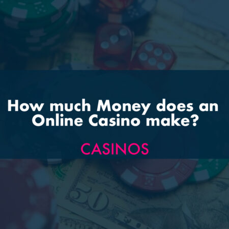 How much money does an online casino make?