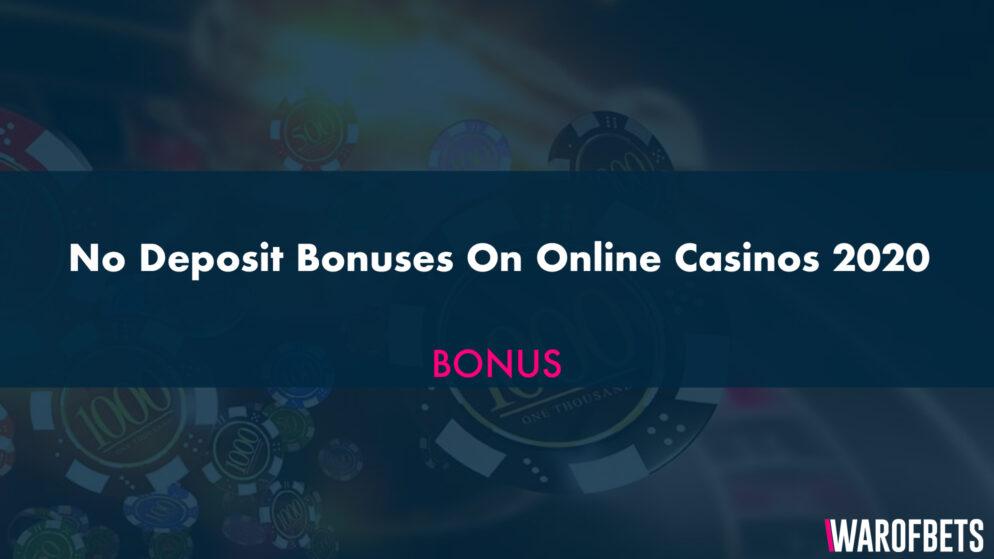 No Deposit Bonuses On Online Casinos 2020