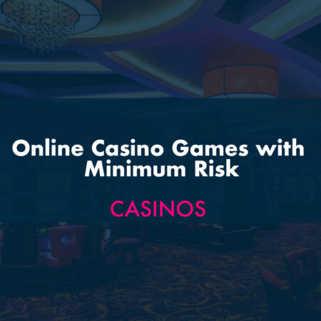 Online Casino Games with Minimum Risk