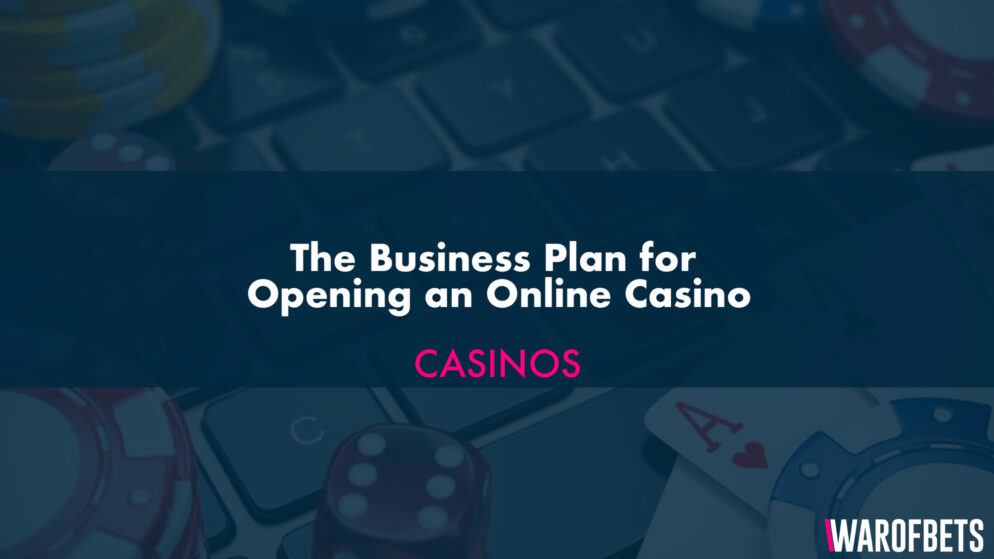 The Business Plan for Opening an Online Casino