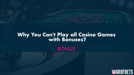 Why You Can't Play all Casino Games with Bonuses?