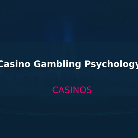 Casino Gambling Psychology
