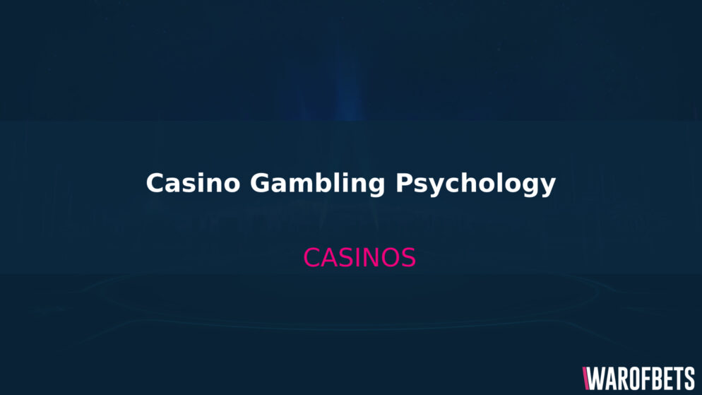 Casino Gambling Psychology