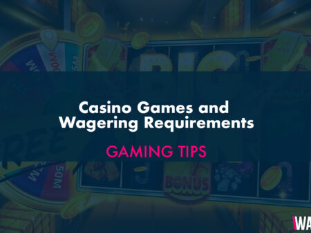 Casino Games and Wagering Requirements