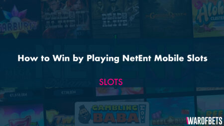 How to Win by Playing NetEnt Mobile Slots