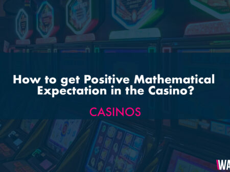 How to get Positive Mathematical Expectation in the Casino?