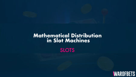 Mathematical Distribution in Slot Machines