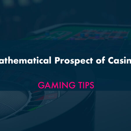Mathematical Prospect of Casinos