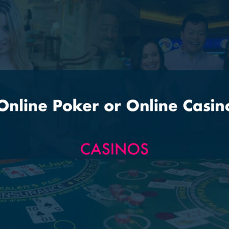 Online Poker or Online Casino