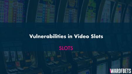 Vulnerabilities in Video Slots