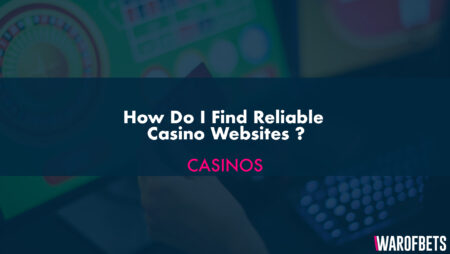 How Do I Find Reliable Casino Websites?