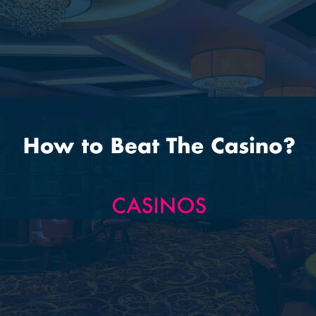 How to Beat The Casino?