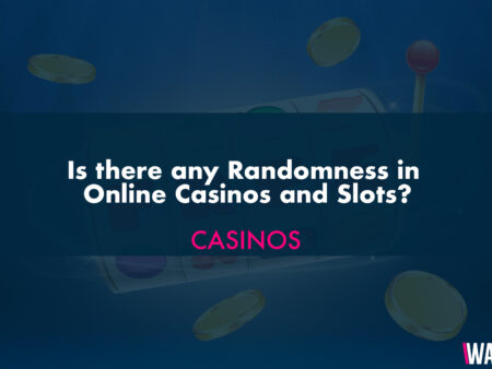 Is there any Randomness in Online Casinos and Slots?