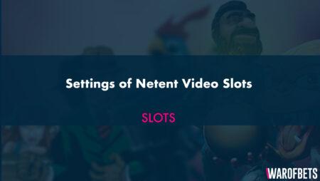 Settings of Netent Video Slots