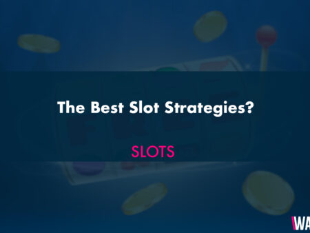 The Best Slot Tactics and Slot Strategies