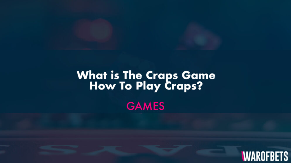 What is The Craps Game – How To Play Craps?