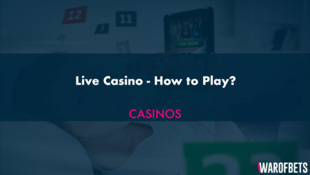 Live Casino – How to Play?
