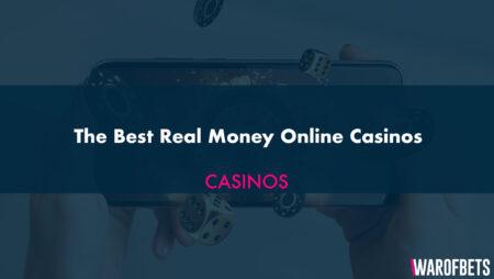 The Best Real Money Online Casinos